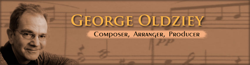 George Oldziey, Composer, Arranger, Producer